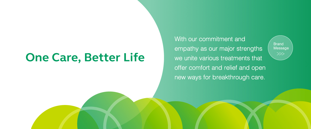 One Care, Better Life >>Brand Message